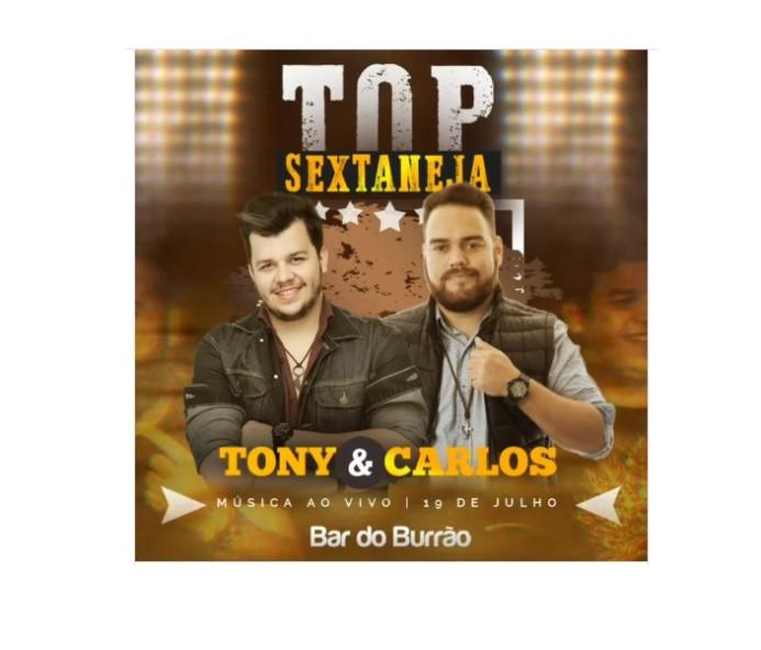 Top Sextaneja com Tony & Carlos no Bar do Burrão