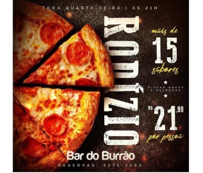 Hoje é dia de rodízio de pizzas no Bar do Burrão